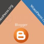 WordPress.org vs WordPress.com vs Blogger