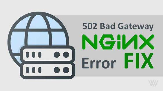 """""""502 bad gateway"""" di Nginx - 5 Alasan Teratas Untuk Itu dan Cara Mengatasinya"""