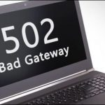 502 bad gateaway error
