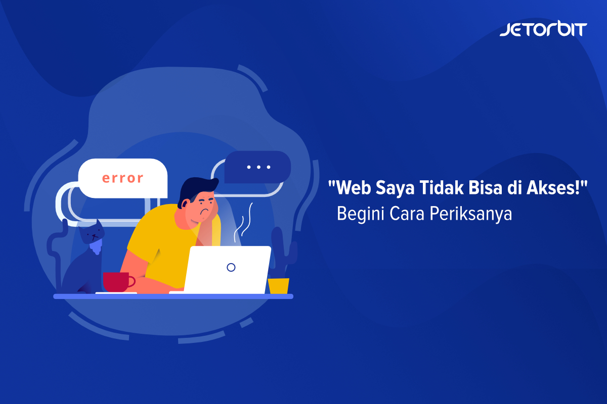 """""""Web saya tidak bisa diakses!"""" Begini Cara Periksanya"""