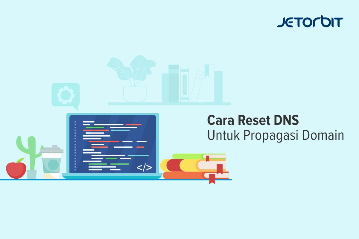 Cara Reset DNS Untuk Propagasi Domain