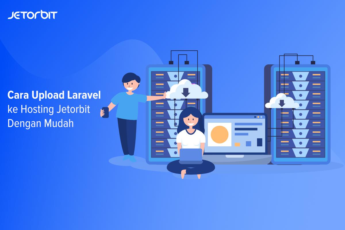 Cara Upload Laravel ke Hosting Jetorbit Dengan Mudah