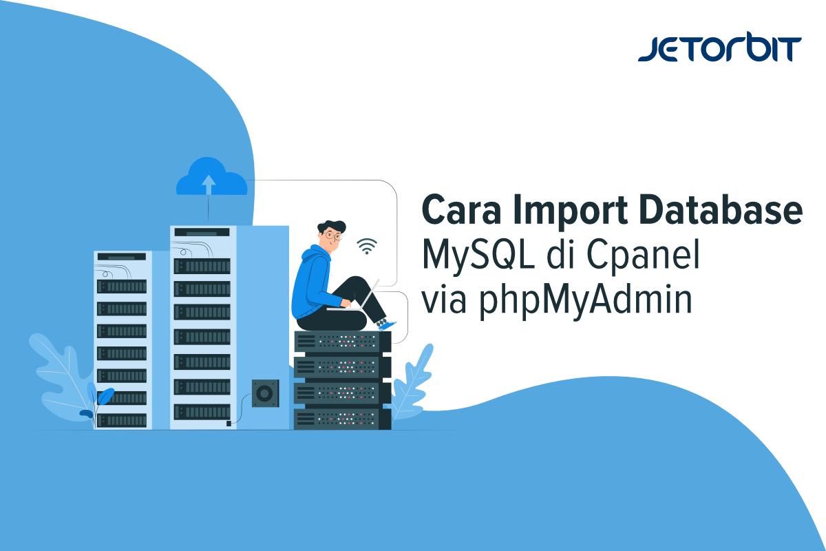 Cara Import Database MySQL di cPanel via phpMyAdmin
