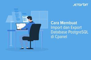 Cara Membuat, Import dan Export Database PostgreSQL di Cpanel