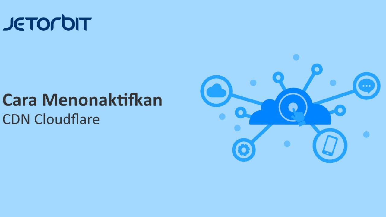 Cara Menonaktifkan Cdn Cloudflare Panduan Hosting Jetorbit