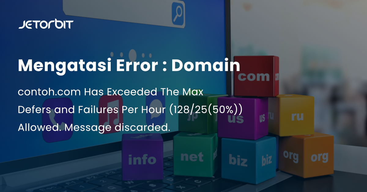 Mengatasi error : Domain contoh.com Has Exceeded The Max Defers and Failures Per Hour (128/25 (50%)) allowed. Message discarded.