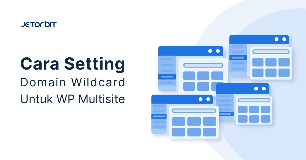 Cara Setting Domain Wildcard Untuk WP Multisite